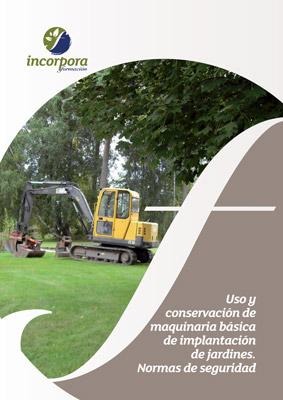 Uso y conservación de maquinaria básica de implantación de Jardines.